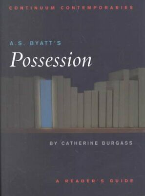 "A.S. Byatt's ""Possession"" by Catherine Burgass 9780826452481 