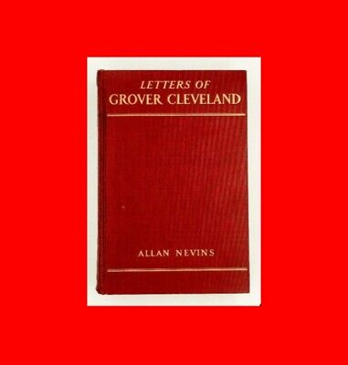 ☆Good 1933 Real History Book:the Letters Of President Grover Cleveland 1850-1908