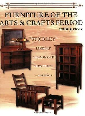 Furniture of the Arts & Crafts Period: Stickley, Limbert, Mission Oak,...