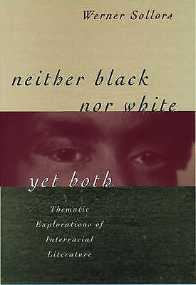 Neither Black Nor White Yet Both: Thematic Explorations of Interracial...