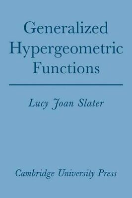 Generalized Hypergeometric Functions by Lucy Joan Slater 9780521090612