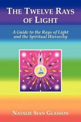 The Twelve Rays of Light by Natalie Sian Glasson 9781907084096 | Brand New