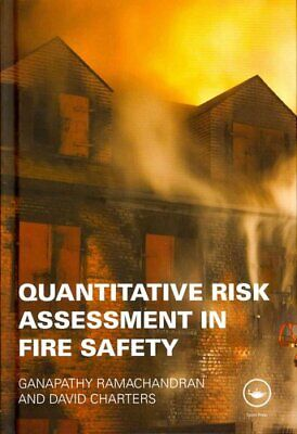Quantitative Risk Assessment in Fire Safety by David Charters, Ganapathy...