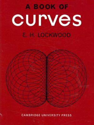Book of Curves by E. H. Lockwood 9780521044448   Brand New   Free UK Shipping