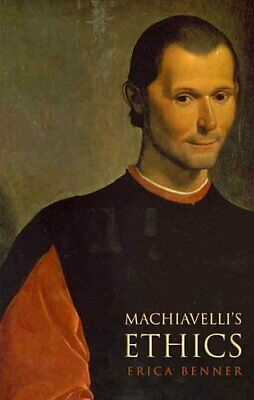 Machiavelli's Ethics by Erica Benner 9780691141770 | Brand New