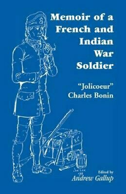 Memoir of a French and Indian War Soldier [By] Jolicoeur Charle... 9781556138720