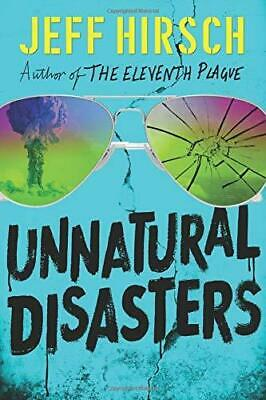 Unnatural Disasters by Jeff Hirsch