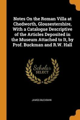 Notes on the Roman Villa at Chedworth, Glousestershire, with a ... 9780341947899