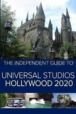 The Independent Guide to Universal Studios Hollywood 2020 A tra... 9781070696782