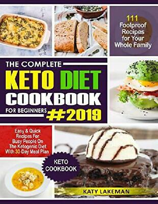The Complete Keto Diet Cookbook For Beginners 2019 111 Foolproof Recipes For You