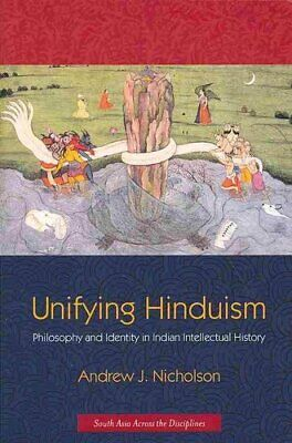 Unifying Hinduism: Philosophy and Identity in Indian Intellectual History by...