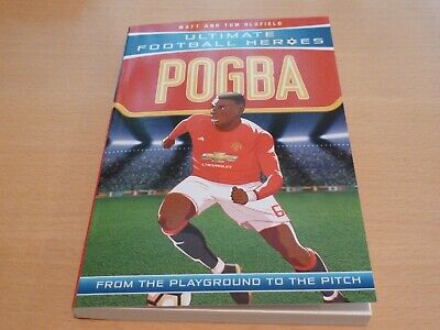 Brand New Ultimate Football Heroes Pogba Book By Matt & Tom Oldfield