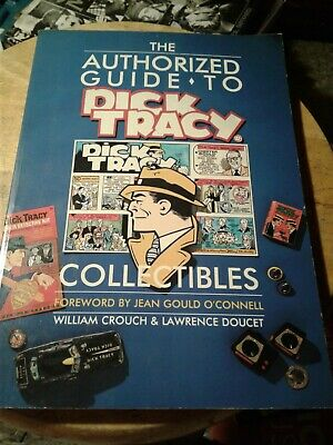 The Authorized Guide to Dick Tracy Collectibles by W. Crouch & L. Doucet 1990