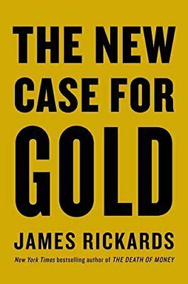 The New Case for Gold, Rickards, James, Used; Good Book