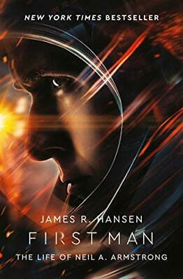 First Man: The Life of Neil Armstrong by James R. Hansen [Digital , 2018 ]
