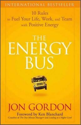 The Energy Bus : 10 Rules to Fuel Your Life - Jon Gordon [Digital , 2007]
