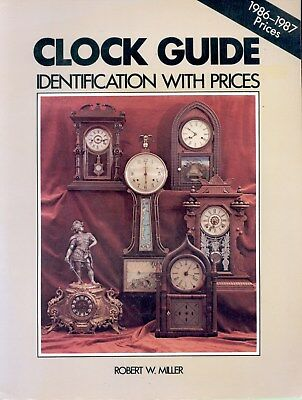 Clock Guide Identification with 1987 Prices by Robert W. Miller (Paperback)