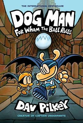 Dog Man 7: For Whom the Ball Rolls Dav Pilkey New Hardcover Book Hardback