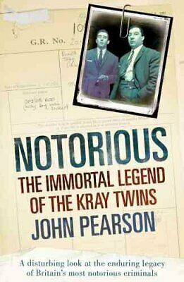 Notorious The Immortal Legend of the Kray Twins by John Pearson 9780099505341