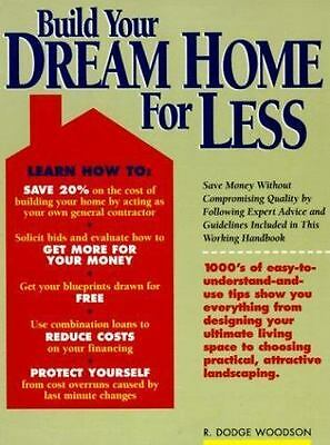 Build Your Dream Home for Less, Woodson, R Dodge, Good Book