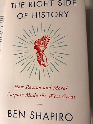 The Right Side of History How Reason and Moral Purpose by Ben Shapiro FREE SH