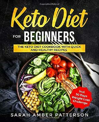 Keto Diet For Beginners The Keto Diet Cookbook With Quick And Healthy Recipes in