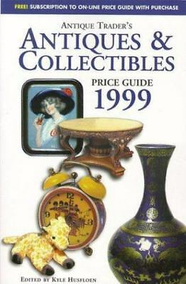 Antiques & Collectibles Price Guide: Antique Trader Books 1999 (Antique Trader A