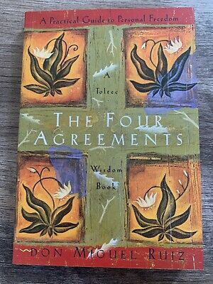 The Four Agreements : A Practical Guide to Personal Freedom Don Miguel Ruiz Book