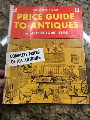 The Antique Trader Price Guide To Antiques And Collectors Items Spring 1971