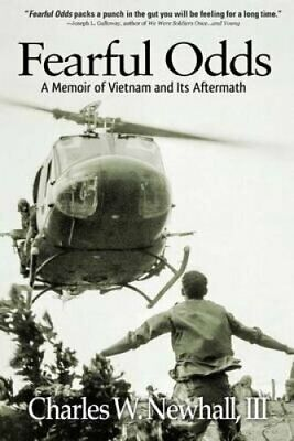 Fearful Odds A Memoir of Vietnam and Its Aftermath 9781633931107 | Brand New
