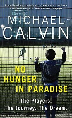 No Hunger In Paradise The Players. The Journey. The Dream 9781784756116