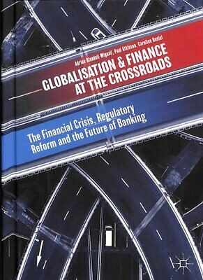 Globalisation and Finance at the Crossroads The Financial Crisi... 9783319726755