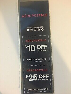 2 - AeroPostale Coupons 1 - $10 OFF $50 & 1 - $25 Off $100. Value $35 Exp. 12/31