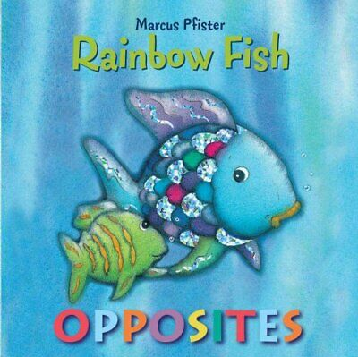 Rainbow Fish: Opposites by Marcus Pfister 9780735841468 | Brand New