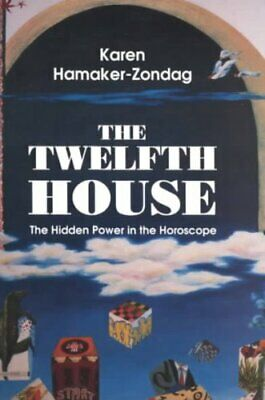 Twelfth House: The Hidden Power in the Horoscope by Red Wheel/Weiser...