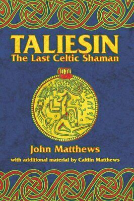 Taliesin The Last Celtic Shaman by John Matthews 9780892818693 | Brand New