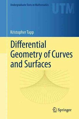 Differential Geometry of Curves and Surfaces by Kristopher Tapp 9783319397986