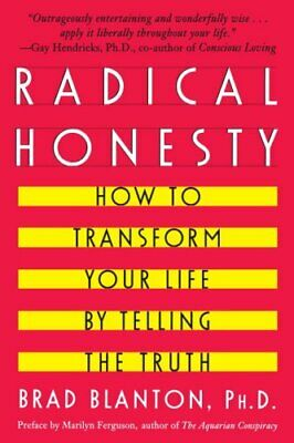Radical Honesty How to Transform Your Life by Telling the Truth 9780440507543