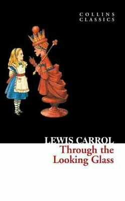 Through The Looking Glass by Lewis Carroll 9780007350933 | Brand New