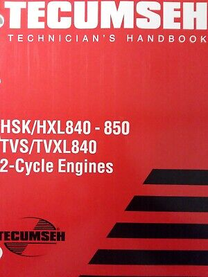 Tecumseh HSK HXL 840 to 850 TVS TVXL840 2-Cycle Engine Service Manual Lawn Mower