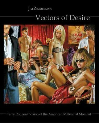 Vectors of Desire Terry Rodgers' Vision of the American Millenn... 9780595328840