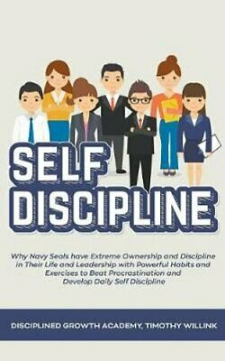 Self Discipline Why Navy Seals have Extreme Ownership and Disci... 9781393026440