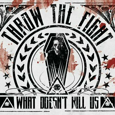 Throw the Fight - What Doesnt Kill Us ** Free Shipping**
