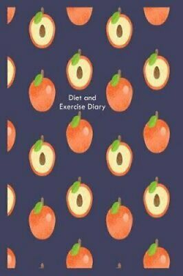 Diet and Exercise Diary Food Tracker and Fitness Workout Fruit ... 9781724051585