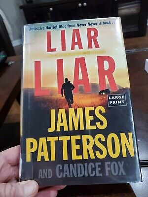 Liar Liar LARGE PRINT (Harriet Blue) by Patterson, James, Fox, Candice-ExLibrary
