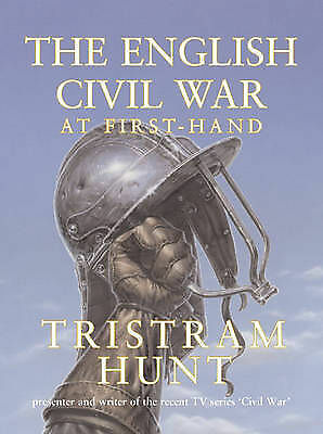 The English Civil War: At First Hand, Hunt, Tristram, Very Good Book