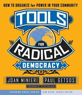 Tools for Radical Democracy How to Organize for Power in Your C... 9780787979096