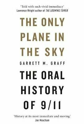 The Only Plane in the Sky The Oral History of 9/11 9781913183066   Brand New