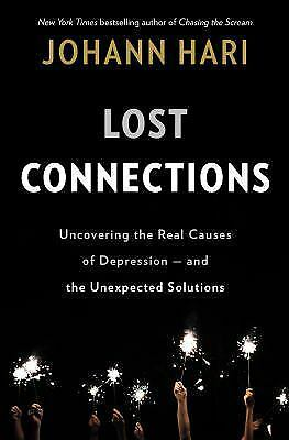 Lost Connections: Why You're Depressed and How to Find Hope by Hari, Johann
