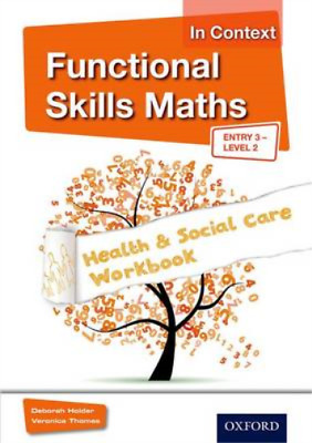 Functional Skills Maths In Context Health & Social Care Workbook: Entry 3 Level
